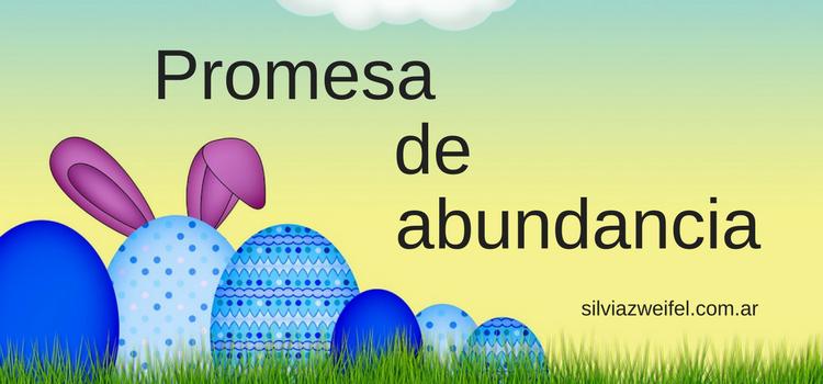 Pascuas es promesa de ABUNDANCIA