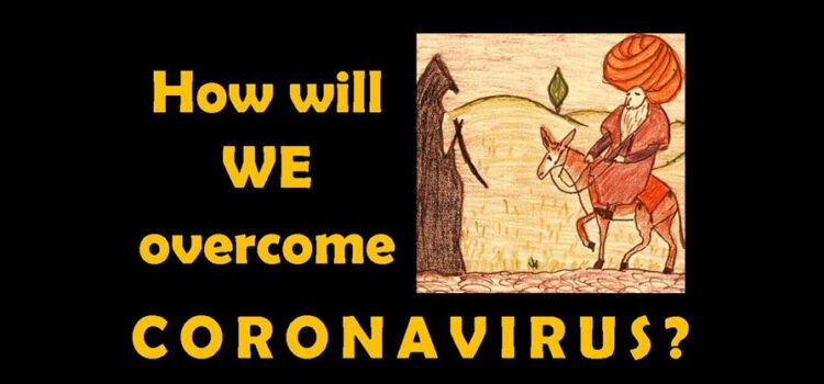 HOW will WE overcome CORONAVIRUS?